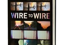 WIRE TO WIRE  / Scott Sparling grew up near railroad tracks in Michigan. He now lives outside Portland, Oregon, with his wife and son. Wire to Wire is his first novel. / by Tin House