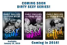 Dirty Sexy Series / New Series from Carly Phillips and Erika Wilde!!! / by Carly Phillips, NYT Bestselling Romance Author