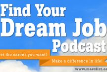 Find Your Dream Job Podcast / Find Your Dream Job is a podcast for professionals who are looking for new work, meaningful employment, and an opportunity to make a difference in life. Our show provides proven tips and industry-insider advice on how to get a great job.   Listen and subscribe to Find Your Dream Job on iTunes!