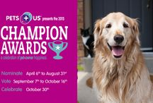 Champion Awards / PET PEOPLE KNOW AN EXCEPTIONAL PET CHAMPION WHEN THEY SEE ONE You know who they are - the ones who loyally treat, volunteer, rescue and care for pets. They go above and beyond in their care and concern for dogs and cats. And because of that, they are making a positive difference to pet+owner happiness.  By nominating a Champion, you can thank an individual or organization that might otherwise not be recognized for all they do.