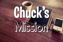 Chuck's Mission / Chuck is on a mission to change the world. Here we honor those who do the same! How will YOU make a difference?