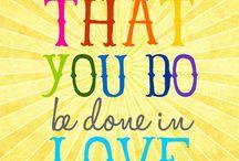 Love Always And Do Good / by Raya Finn
