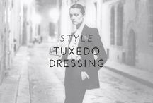 Style | Tuxedo Dressing / Every woman should own a structured suit; it highlights your legs and is flattering on any body. Whether you're walking the red carpet, dancing the night away or attending a meeting, slip on a classic Le Smoking and you'll feel instantly confident. Here's how to get the glamorous look.