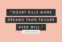 Quotes We Love / We love seeing people follow their dreams, so here's a little sprinkle of inspiration :-)