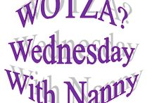 Nanny's WOTZA? Wednesday / Nanny answers your questions
