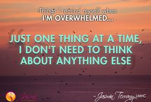 Things I remind myself when I'm overwhelmed...
