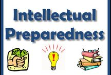 Intellectual Preparedness / It's not enough to have food, water and shelter. We need to have skills and know-how. Part of preparing is increasing our ability and understanding in a multitude of areas.  If there comes a time when money holds little or no value, then having skills and craftsmanship to barter with will be highly advantageous.