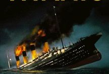 TITANIC NIGHT OF DARKNESS!!! / by Bonnie Westerling