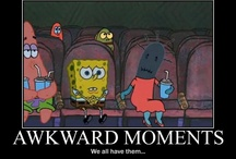 that awkward moment when... / by Katie Dolan