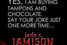 Jadeisms / Snark and a few giggles! / by Jade C. Jamison