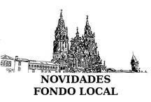 Fondo local MARZO-XUÑO 2016 / Novidades de FONDO LOCAL na Biblioteca Ánxel Casal MARZO-XUÑO 2016