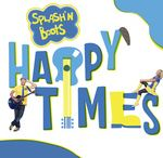 Happy Times! / Happy Times: Our latest Album and a great way to live life. Choose Happy