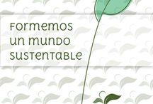 Sustentable / Te proponemos pensar en un mundo sustentable. #culturaorgánica