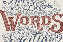 Words & Typography / Some favorite quotes... prints... posters. Or just lovely handwriting. :)