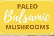 Paleo Balsamic Mushrooms