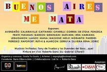 """Exposición: """"Buenos Aires Me Mata"""" / Expo Buenos Aires Me Mata. Del 13/02 al 28/02, jueves, viernes y sábados de 19:30 a 23:00 hs. en Arteme - Galería Regazzoni. Av. Del Libertador 405."""
