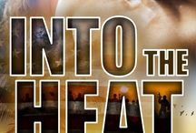 Into the Heat by Tamara Lush / Inspiration board for my novel Into the Heat, released in January 2016 by Boroughs Publishing Group.   A book about first love and second chances. And unforgettable passion.