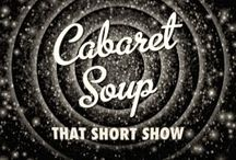 THAT SHORT SHOW / Cabaret Soup FUN