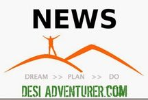 Desi Adventure NEWS / News about the latest in India's Adventure world. Keeps Desi Adventurers updated.
