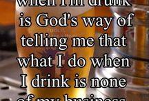 Drunk wisdom