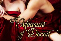 A Measure of Deceit (Ladies Book of Pleasures 3) / Lady Grace enjoys the blissful results of her handiwork—and pretends she does not miss the passionate proclivities she penned. But when her handsome editor, Connor begins making the rounds of Society parties, she wonders how long she will remain anonymous.