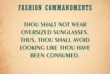Fashion Commandments / Some fashion faux pas, gaffes, do's and don't's.