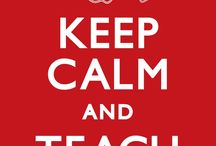 To TEACH is to TOUCH a life FOREVER / TEACHING is the one profession that creates all other professions.