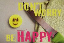 Don't Worry be happy :D / smile whenever you feel like it!