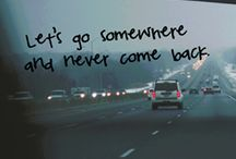 Runaway, faraway.