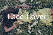 Lace Lover / For all your lace inspirations!