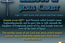 Shadows of Jesus Christ / This board will present pictures teaching about the shadows or types between Joseph and Jesus.  Joseph is likely the best type of Jesus in the Old Testament