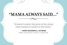Mama said......... / Southern Quotes