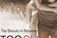 Too Close - The Beauty in Between