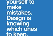 Design quotes / Design related quotes that inspire and motivate