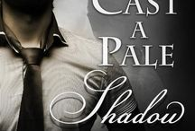 Cast a Pale Shadow / Characters and settings of Cast a Pale Shadow by Barbara Scott now available at Desert Breeze, Amazon and other eBook venues  / by Barbara Scott