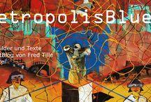 MetropolisBlues, ZeitBilder und Texte, Kunstblog von Fred Tille, Malerei / Privater Kunstblog zu dem Thema:  Techniksoziologie und Zukunftsphilosophie als Gegenstand der Malerei.  Die Entwicklung unserer zukünftigen Lebenswelten ist wieder zu einem bedeutsamen Schwerpunkt in der Kunst geworden. Ich möchte meine Bilder aus der Zeit um 5 nach 12 in lockerer Folge vorstellen.  www.fredtille.blogspot.de