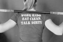 Work hard, Eat clean, Talk dirty