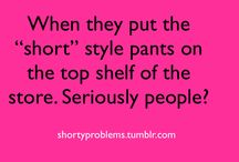 short girl problems / by Kodi Kurtz