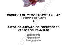 Információs füzetek / Az Orchidea Selyemvirág Webáruház információs füzetei