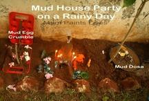 Mud Play / by Renee-Craig O'Connor
