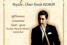 Ney dinletisi / Neyzen Ömer Faruk Keskin ile Ney Dinletisi, 19 Temmuz Cumartesi günü Kızılay Alışveriş Merkezi'nde..