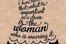 "Dresses / ""Your dresses should be tight enough to show you're a woman and loose enough to show you're a lady."" Edith Head"