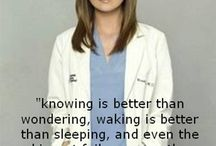 Grey's Anatomy / this show really inspires me , whenever I feel lost or losing hope, thank you Shonda :)