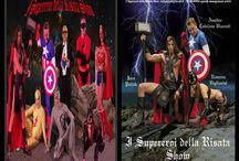 I Supereroi della Risata Show. rudypizzuti@tiscali.it agenzia management artisti