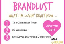 Brand Lust - What I'm Lovin' Right Now