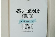 Love / For the Kingdom of God is the Kingdom of Love. First and Greatest Commandment!