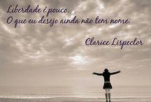 Ahhhhh a tia Clarice / Frases inspiradoras de Clarice Lispector / by Alessandra Cerqueira
