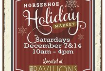 2013 Horseshoe Holiday Markets at Denver Pavilions! December 7th & 14th! / by Horseshoe Market