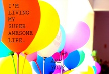 Your Super Awesome Life