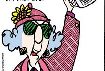 My Kinda Gal Maxine...You Gotta Luv Her / by Connie Langford